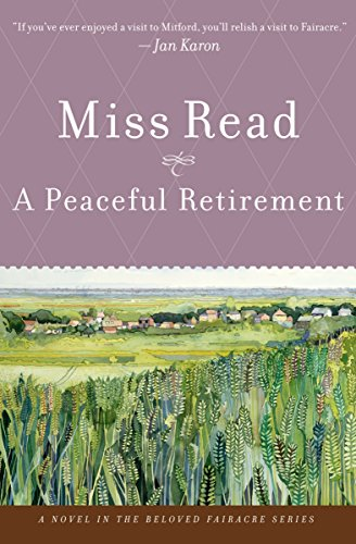 A Peaceful Retirement: A Novel (Fairacre Book 20)