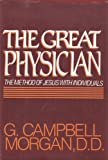The Great Physician, G. Campbell Morgan, 0800704851