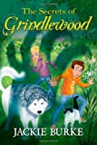 The Secrets of Grindlewood (The Grindlewood) (Volume 1)