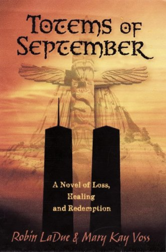 Totems of September: A Novel of Loss, Healing and Redemption (Book Publishers Network)