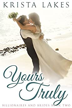 Yours Truly: A Cinderella Love Story (Billionaires and Brides Book 2) by [Lakes, Krista]