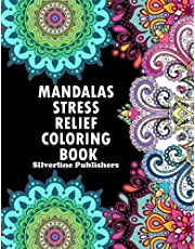 Mandalas Stress Relief Coloring Book: An Adult Coloring Book with more than 72 World's Most Beautiful Mandalas, Mandalas for Stress Relief and Relaxation, Beautiful and Relaxing Mandala