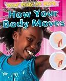 How Your Body Moves, Carol Ballard, 1433941007