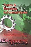 Tests & Recette Informatiques: Un guide pratique, des astuces, pour toutes et tous.