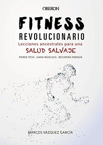 !!> Leer ➹ Fitness revolucionario. Lecciones ancestrales para una salud salvaje (Libros Singulares) ➼ Autor Marcos V zquez Garc a – Plummovies.info