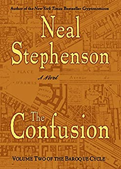 The Confusion: Volume Two of The Baroque Cycle by [Stephenson, Neal]