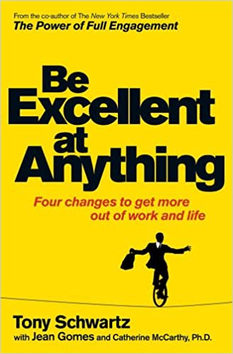 Be excellent at anything amazon tony schwartz catherine be excellent at anything amazon tony schwartz catherine mccarthy jean gomes 9781849834322 books fandeluxe Choice Image