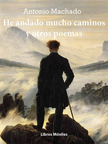 He Andado Muchos Caminos Antonio Machado