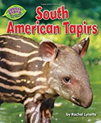 South American Tapirs (Jungle Babies of the Amazon Rain Forest)