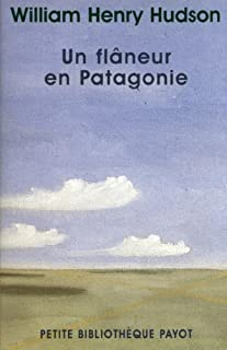 Un flâneur en Patagonie, Hudson, William Henry