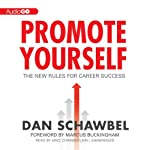 Promote Yourself: The New Rules for Career Success | Dan Schawbel