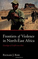 Frontiers of Violence in North-East Africa: Genealogies of Conflict since c.1800 (Zoneso F Violence)