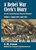 img - for A Rebel War Clerk's Diary: At the Confederate States Capital, Volume 2: August 1863-April 1865 (Modern War Studies) book / textbook / text book