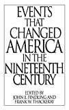 img - for Events That Changed America in the Nineteenth Century (The Greenwood Press