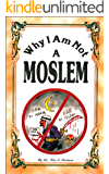 Why I Am Not A Moslem (English Edition)