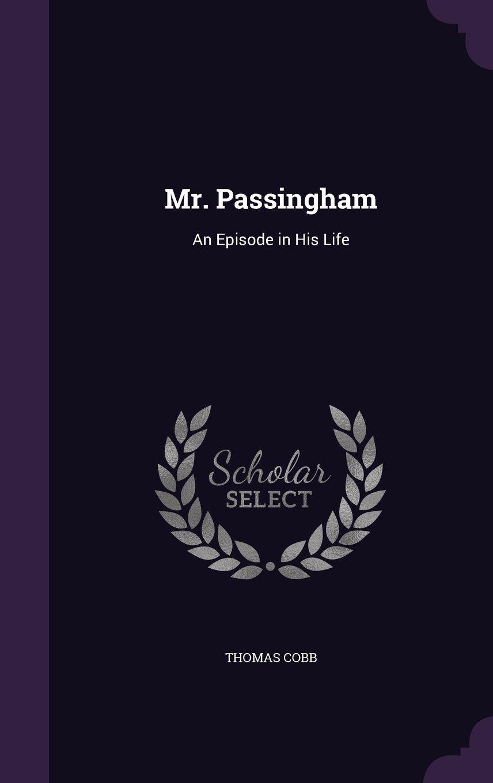 Mr. Passingham: An Episode in His Life pdf epub
