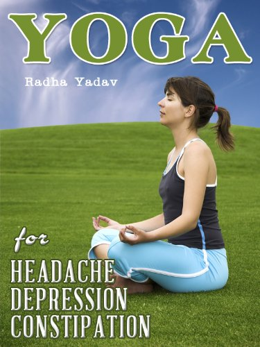 YOGA for Depression and Anxiety, Constipation, Headache and Migraine