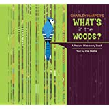 Charley Harper's What's in the Woods?: A Nature Discovery Book (Nature Discovery Books)