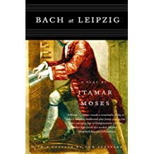 Bach at Leipzig: A Play