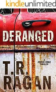 Deranged (Jessie Cole Book 3)