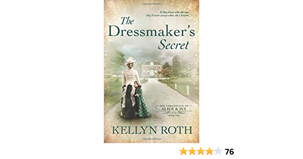 The Dressmaker s Secret (The Chronicles of Alice and Ivy): Roth