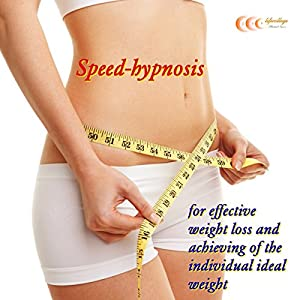 Speed-hypnosis for effective weight loss and achieving of the individual ideal weight Audiobook