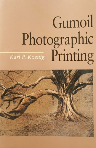 Gumoil Photographic Printing by Focal Press