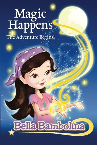 Bella Bambolina: Magic Happens, The Adventure