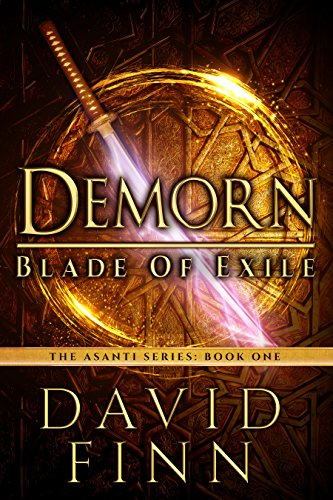 Demorn: Blade of Exile (The Asanti Series Book 1) by [Finn, David]