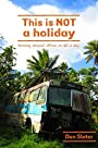 This is Not a Holiday: Braving Deepest Africa on $10 a day (The Warmdüscher Trilogy Book 1)