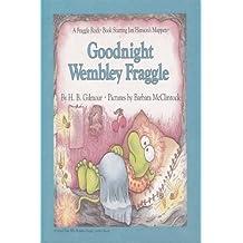 Goodnight Wembley Fraggle (A Fraggle Rock Book)