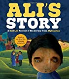 Ali's Story: A Real-Life Account of His Journey from Afghanistan (Seeking Refuge)