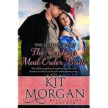The Cowboy's Mail Order Bride  (The Dalton Brides Book 3)