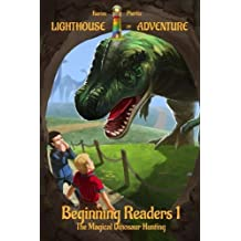 Lighthouse of Adventure for Beginning Readers 1 - The Magical Dinosaur Hunting: Exciting and funny reading pleasure for kids - read-aloud and bedtime stories for preschool and first-graders children