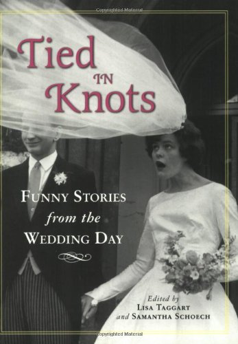 Tied in Knots: Funny Stories from the Wedding Day
