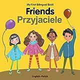 My First Bilingual Book–Friends (English–Polish)