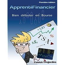 Apprenti Financier: Bien Débuter En Bourse