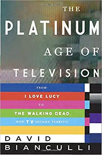 The Platinum Age Of Television From I Love Lucy To The