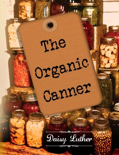 The Organic Canner (The Canner Organic)