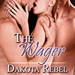 The Wager | Dakota Rebel