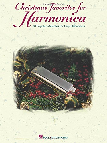 Christmas Favorites for Harmonica: 20 Popular Melodies for Easy Harmonica