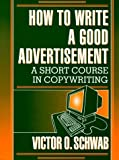 img - for How to Write a Good Advertisement Publisher: Wilshire Book Company book / textbook / text book