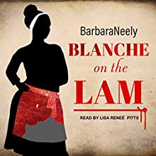 Blanche on the Lam: Blanche White Series, Book 1 Audiobook by Barbara Neely Narrated by Lisa Reneé Pitts