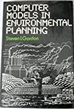 Computer Models in Environmental Planning, Gordon, Steven I., 0442229747