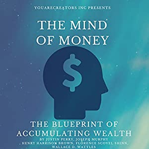 Amazon the mind of money the blueprint of accumulating amazon the mind of money the blueprint of accumulating wealth audible audio edition wallace d wattles joseph murphy henry harrison brown malvernweather Gallery