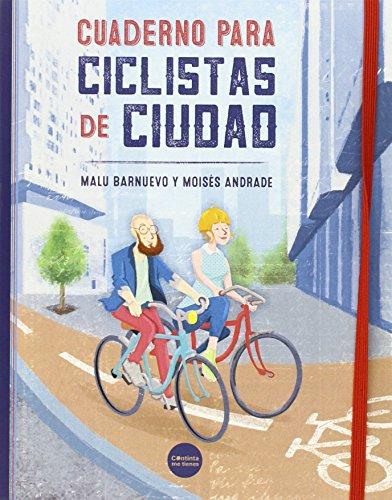 Descargar Libro Cuaderno Para Ciclistas De Ciudad Malu Barnuevo Y Moisés Andrade
