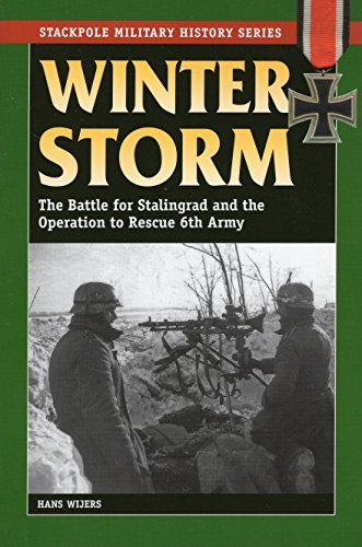 !Best Winter Storm: The Battle for Stalingrad and the Operation to Rescue 6th Army (Stackpole Military His T.X.T