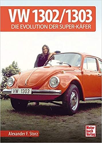 VW 1302 / 1303: Die Evolution der Super-Käfer