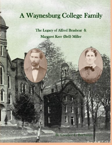 a-waynesburg-college-family-the-legacy-of-alfred-brashear-margaret-kerr-bell-miller