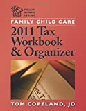 Family Child Care 2011 Tax Workbook and Organizer, Tom, Tom Copeland, JD, 1605540986